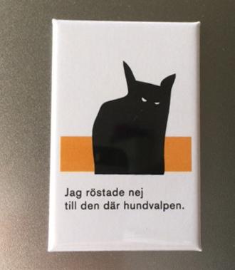 Magnet Jag Röstade Nej Till Den Där Hundvalpen
